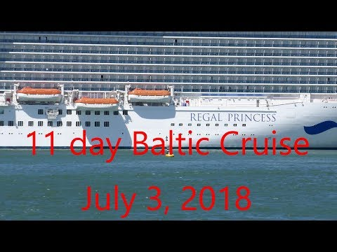 11 Day Baltic Cruise On The Regal Princess; 7/03/2018.