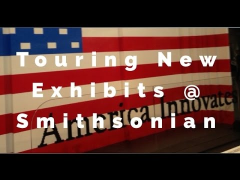 Touring the Smithsonian Museum of American History's New  Exhibits