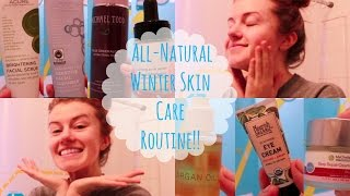 My All-Natural Skin Care Routine!! | Winter 2014-15