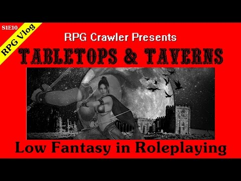 Tabletops & Taverns - Low Fantasy in Roleplaying