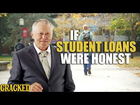 If Student Loans Were Honest - Honest Ads (College Debt)