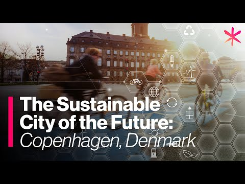 Sustainable City of the Future: Copenhagen, Denmark - Part 1: Bicycle Infrastructure