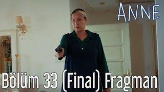 Anne 33. Bölüm (Final) Fragman