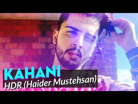 HDR (Haider Mustehsan) - Kahani | New Pakistani Song 2019 - YouTube