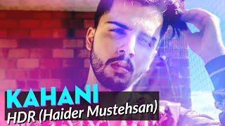 Download Video HDR (Haider Mustehsan) - Kahani | New Pakistani Song 2019 MP3 3GP MP4