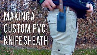 Making a custom PVC knife sheath