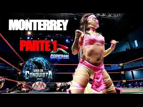 MONTERREY Parte 1 | Lucha Libre AAA Worldwide 2018