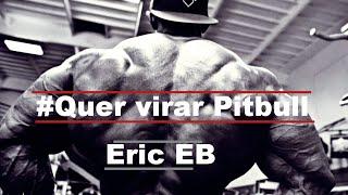 Eric EB - Quer virar pitbull ( Rap Maromba 2014 )