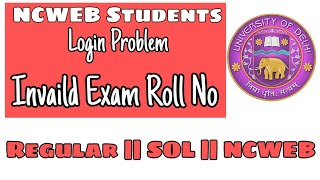 NCWEB STUDENTS || How to Login Assignment Based Evaluation || Invalid Exam Roll No & Enrollment No