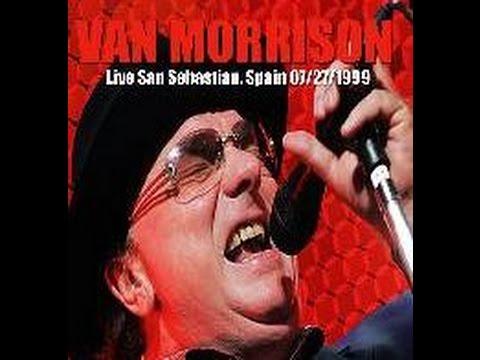 Van Morrison - Live '99 San Sebastian, Spain