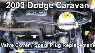 2003 Dodge Caravan 3.3 plugs and valve cover gasket change