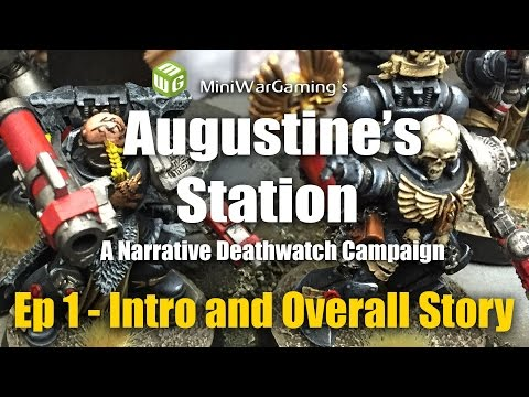 Augustine's Station Ep 1 - A Narrative 40k Deathwatch Campaign