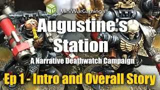 Video Augustine's Station Ep 1 - A Narrative 40k Deathwatch Campaign download MP3, 3GP, MP4, WEBM, AVI, FLV September 2017
