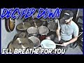 watch he video of Decyfer Down - I'll Breathe for You - Drum Cover