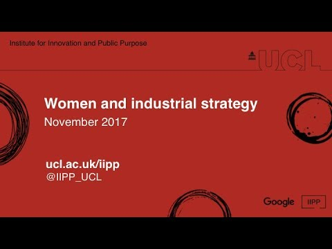 UCL IIPP - Women and industrial strategy