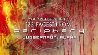 Watch Periphery 22 Faces video