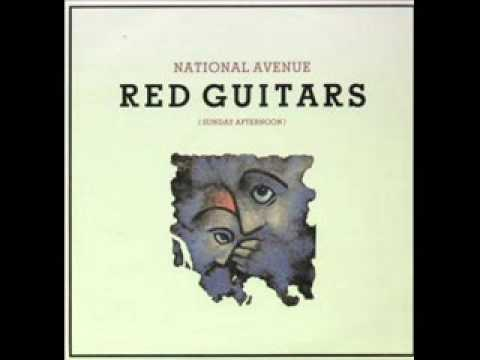 Red Guitars - National Avenue (Sunday Afternoon)