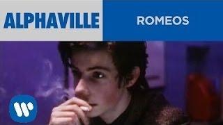 Смотреть клип Alphaville - Romeos