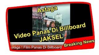 Heboh !! Video Panas di Billboard JAKSEL