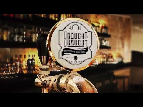 DROUGHT DRAUGHT: Taste the effects of global warming