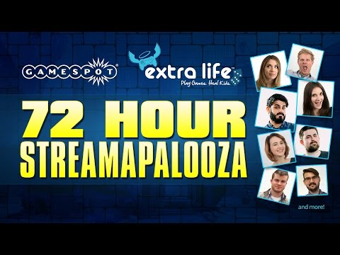GameSpot 72 Hour Streamapalooza Extra Life Charity Stream!