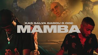 DJ KAS, SALVA, OGE, BABOU G - MAMBA (Official Music Video)