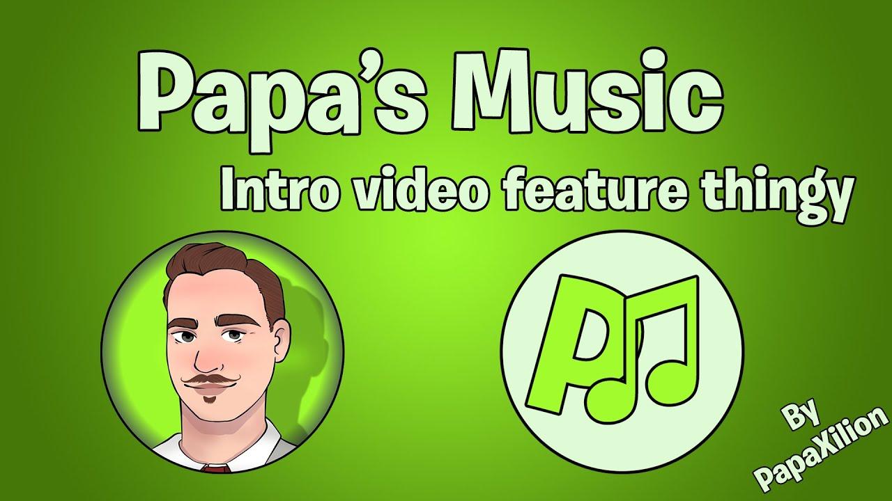 Papa S Music Intro Video Youtube