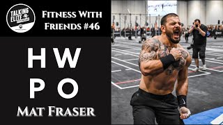 Fitness with Friends #46 - Mat Fraser