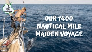 Diving into the Deep End - Our 1400 Nautical Mile Maiden Voyage! - Ep.2