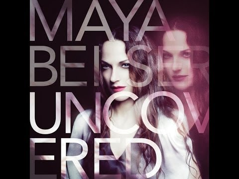 M A Y A  Beiser : UNCOVERED