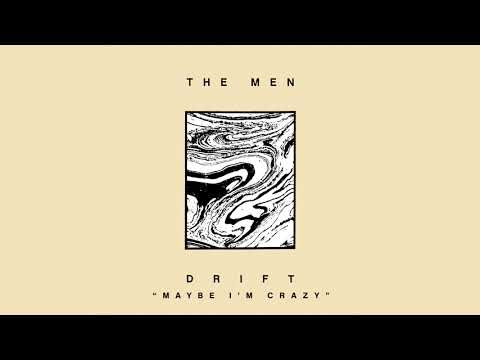 The Men - Maybe I'm Crazy (Official Audio)