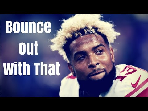 Odell Beckham Jr. Mix - Bounce Out With That / Ybn Nahmir