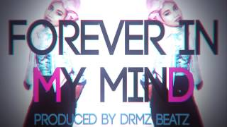 "Drake Type Beat ""Forever In My Mind"" (Prod. By DRMZBeatz)"