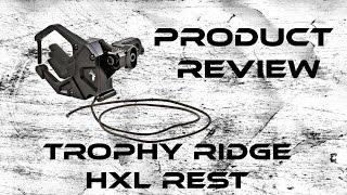 Product Review:  Trophy Ridge HXL Rest