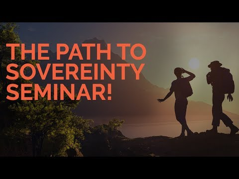 THE PATH TO SOVEREIGNTY SEMINAR - SEVAN BOMAR -MAY 21 2017