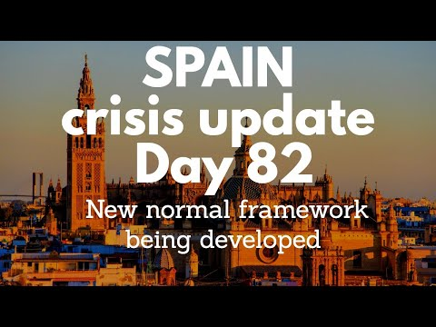 Spain update day 82 -  Government developing 'new normal' framework