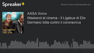 Weekend al cinema - Il Ligabue di Elio Germano lotta contro il coronavirus