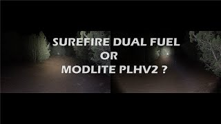 Modlite PLHv2 vs Surefire Dual Fuel Comparison