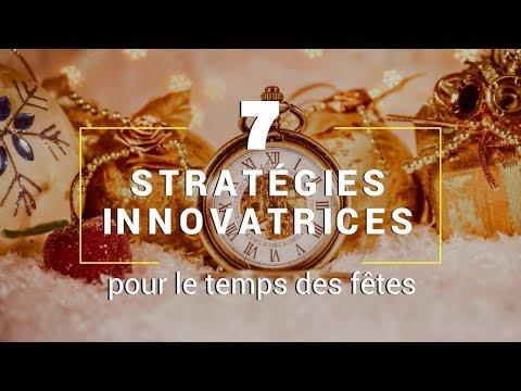 7 Stratégies innovatrices pour le temps des fêtes