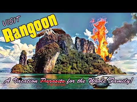 Visit Rangoon - A Vacation Place To Go To
