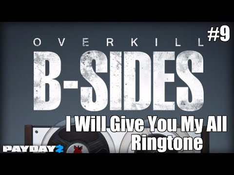 Payday 2 B-Sides: I Will Give You My All Ringtone (From the John Wick Short Film)