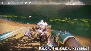 Destiny 2 - Randal The Vandal [Destiny Easter Egg]