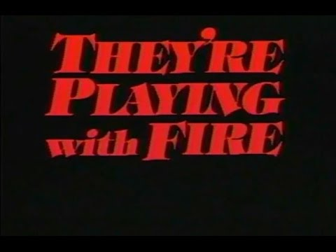 They're Playing With Fire 1984  3