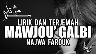 Lirik dan Terjemah Najwa Farouk Mawjou 39 galbi Cover