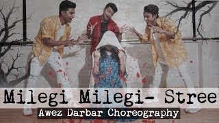 Milegi Milegi - Stree | Awez Darbar Choreography
