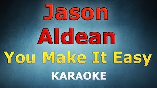Jason Aldean - You Make It Easy LYRICS Karaoke