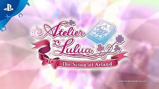 Atelier Lulua: The Scion of Arland | Launch Trailer | PS4