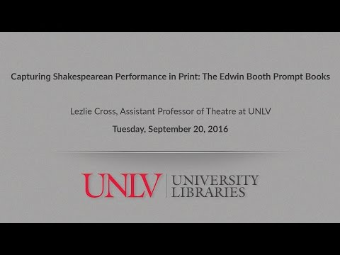 Capturing Shakespearean Performance in Print: The Edwin Booth Prompt Books