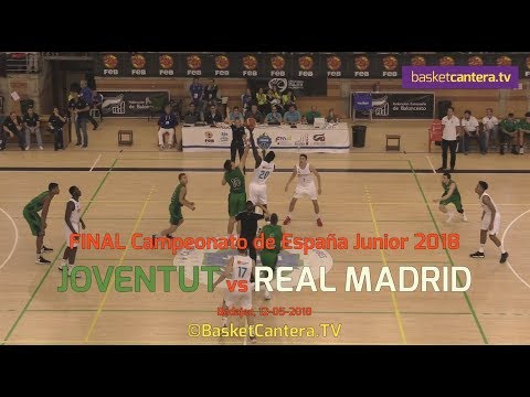 U18M - JOVENTUT vs REAL MADRID.- FINAL Cpto. España Junior 2018 (BasketCantera.TV)