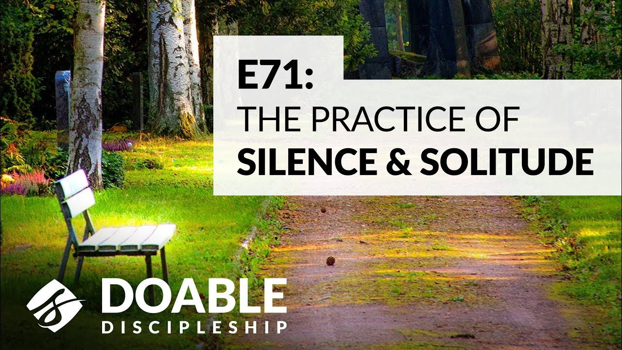 E71 The Practice of Silence and Solitude